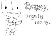 Be brave, argue more